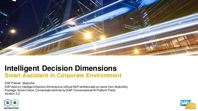 SAP Partner: Skybuffer SAP Add-on:IntelligentDecisionDimensions (officialSAP certified add-onname from Skybuffer) Package:...