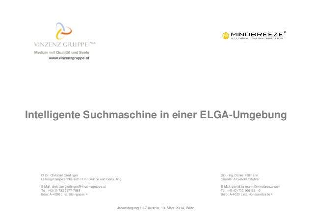 Intelligente Suchmaschine in einer ELGA-Umgebung DI Dr. Christian Gierlinger Leitung Kompetenzbereich IT Innovation und Co...