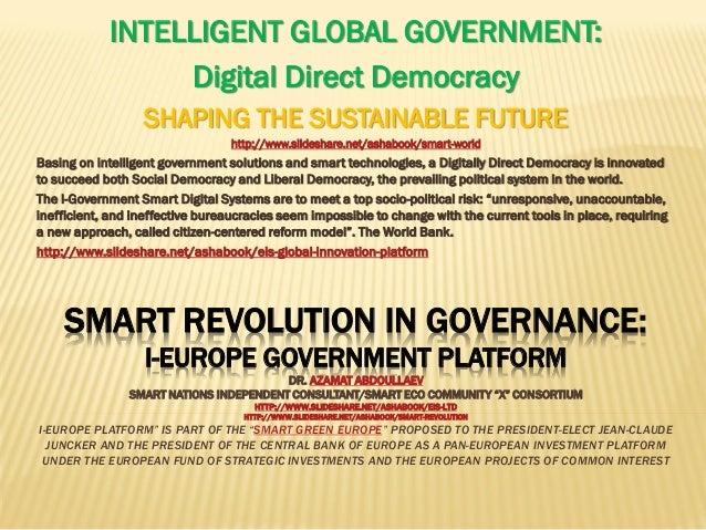 SMART REVOLUTION IN GOVERNANCE: I-EUROPE GOVERNMENT PLATFORM DR. AZAMAT ABDOULLAEV SMART NATIONS INDEPENDENT CONSULTANT/SM...