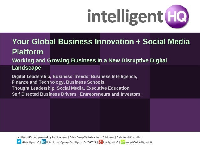 Your Global Business Innovation + Social MediaPlatformWorking and Growing Business In a New Disruptive DigitalLandscapeDig...