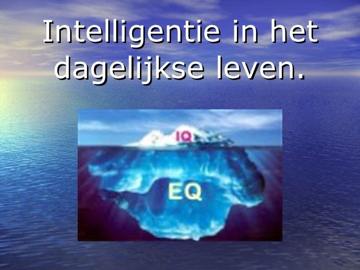 Intelligentie in het dagelijkse leven.