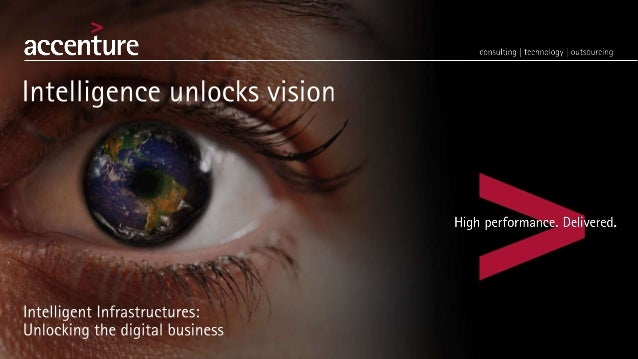 © Accenture 2014 All Rights Reserved The importance of making infrastructures smarter Today's IT infrastructures are being...