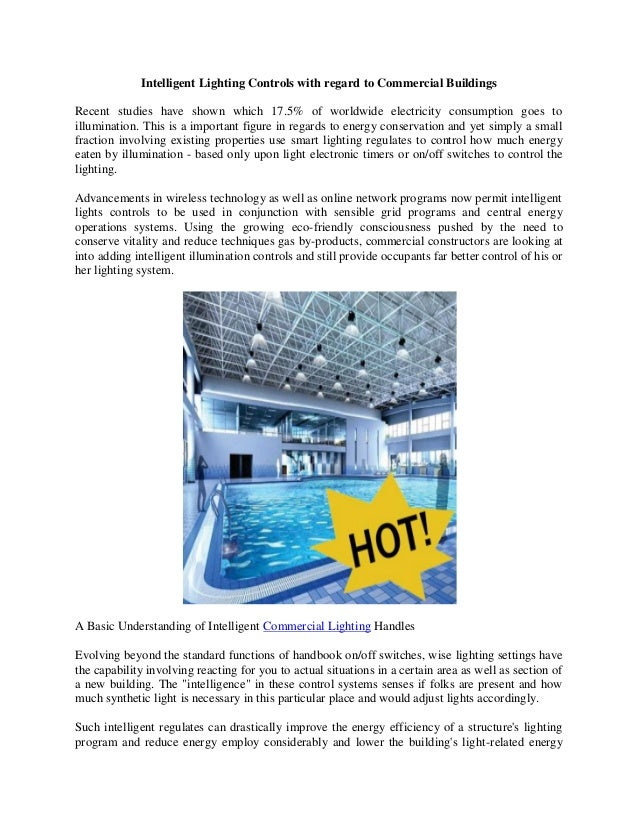 Intelligent Lighting Controls with regard to Commercial Buildings Recent studies have shown which 17.5% of worldwide elect...