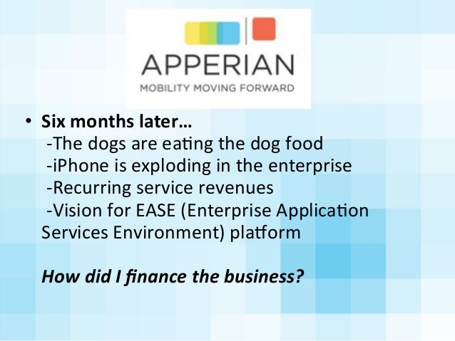 • Six  months  later…   -‐The  dogs  are  eaAng  the  dog  food   -‐iPhone  is  exploding  in...
