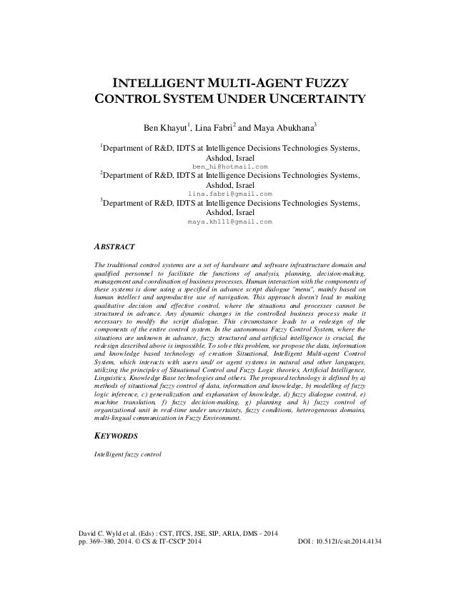 INTELLIGENT MULTI-AGENT FUZZY CONTROL SYSTEM UNDER UNCERTAINTY Ben Khayut1, Lina Fabri2 and Maya Abukhana3 1  Department o...