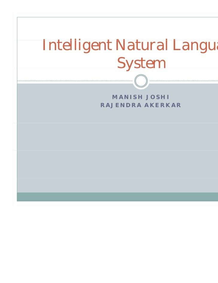 Intelligent NI lli       Natural L                  l Language            System          MANISH JOSHI        RAJENDRA AKE...