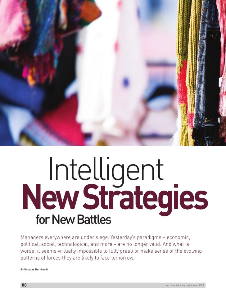 Intelligent New Strategies            for New Battles Managers everywhere are under siege. Yesterday's paradigms – economi...
