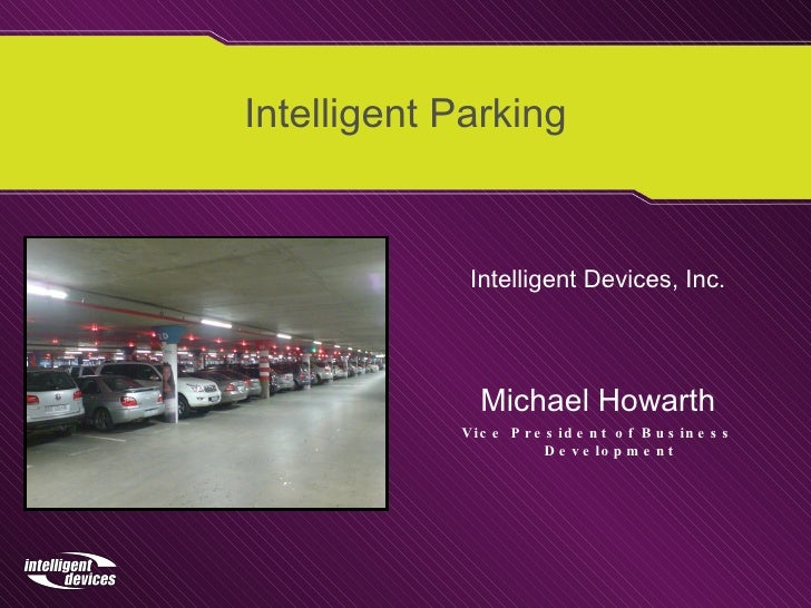 <ul><li>Intelligent Devices, Inc. </li></ul><ul><li>Michael Howarth </li></ul><ul><li>Vice President of Business Developme...