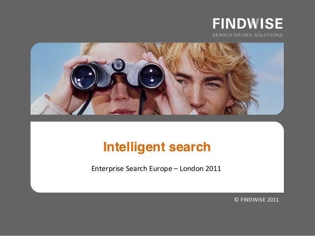 """Intelligent search!Enterprise""""Search""""Europe""""–""""London""""2011""""                                          ©""""FINDWISE""""2011"""""""