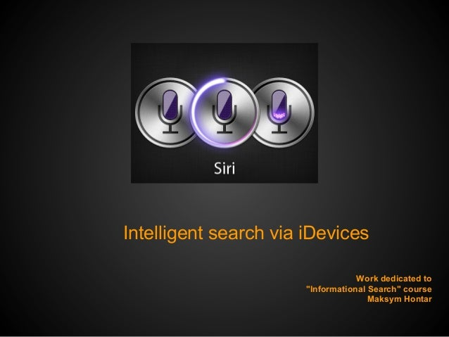 """Intelligent search via iDevices                                   Work dedicated to                       """"Informational S..."""