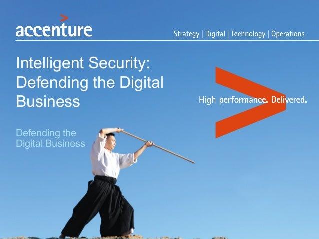 Intelligent Security:  Defending the Digital  Business  Defending the  Digital Business