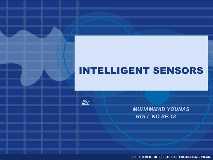 INTELLIGENT SENSORS By MUHAMMAD YOUNAS ROLL NO SE-18