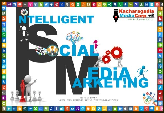 Intelligent Social Media Marketing www.kacharagadla.in