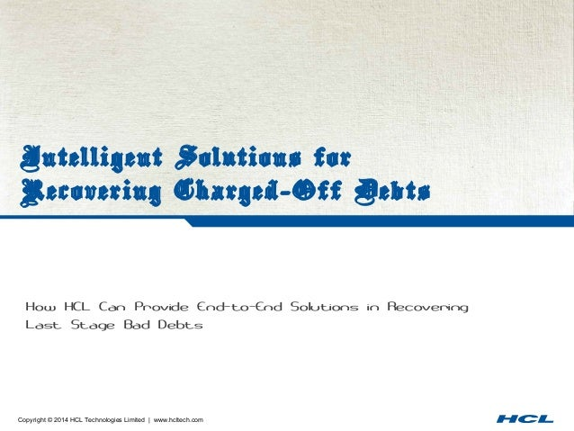 Charged Off As Bad Debt >> Intelligent Solutions For Recovering Bad Debts