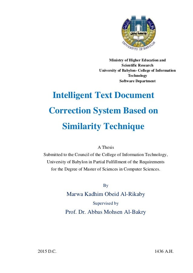 Intelligent Text Document Correction System Based on Similarity Technique A Thesis Submitted to the Council of the College...