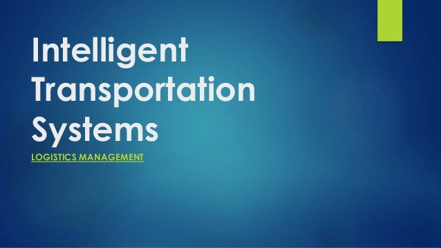 Intelligent Traffic Management : Intelligent transportation systems