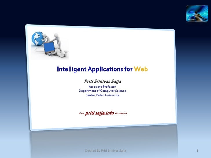 Intelligent Applications for Web               Priti Srinivas Sajja             Associate Professor       Department of Co...
