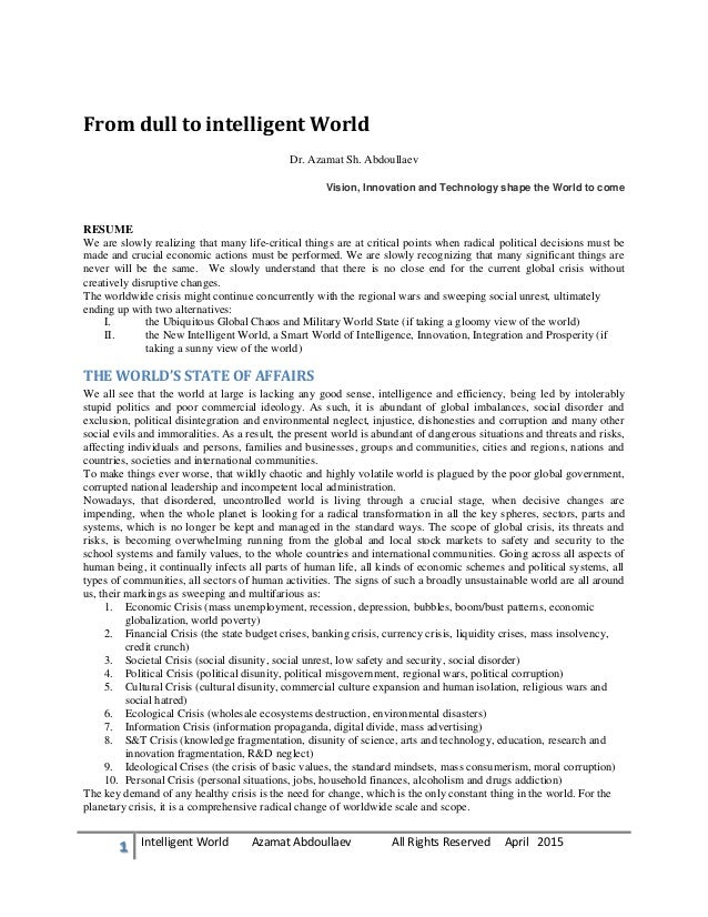 1 Intelligent World Azamat Abdoullaev All Rights Reserved April 2015 From dull to intelligent World Dr. Azamat Sh. Abdoull...