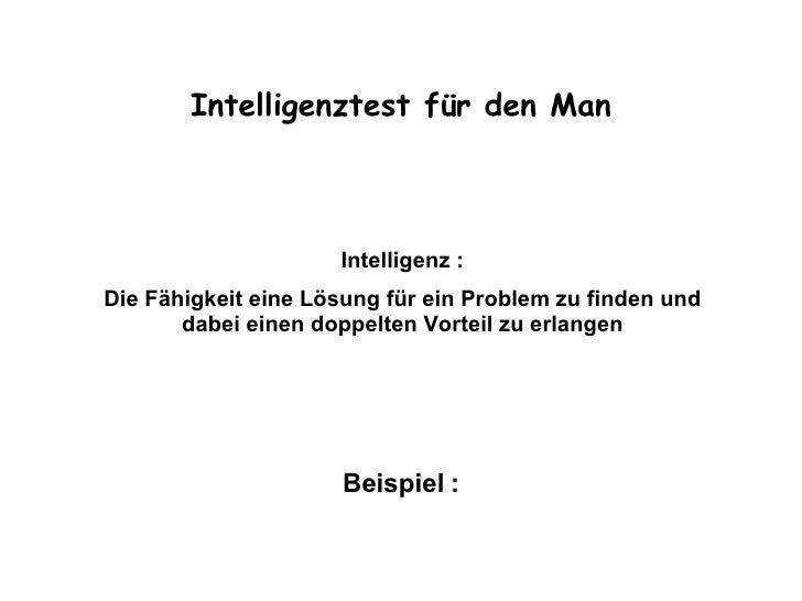 Intelligenztest für den Man Intelligenz : Die Fähigkeit eine Lösung für ein Problem zu finden und dabei einen doppelten Vo...