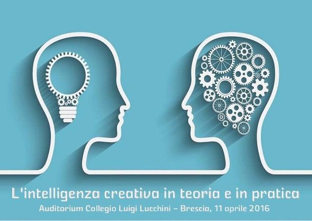 """""""Intelligenza Creativa in teoria e in pratica"""" – Giovanni Lucarelli Auditorium Collegio Luigi LucchiniAuditorium Collegio ..."""