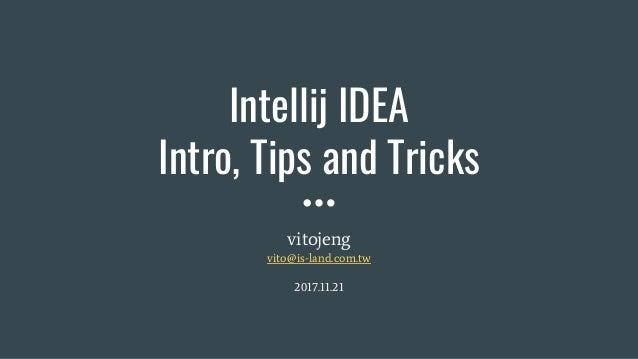 Intellij IDEA Intro, Tips and Tricks