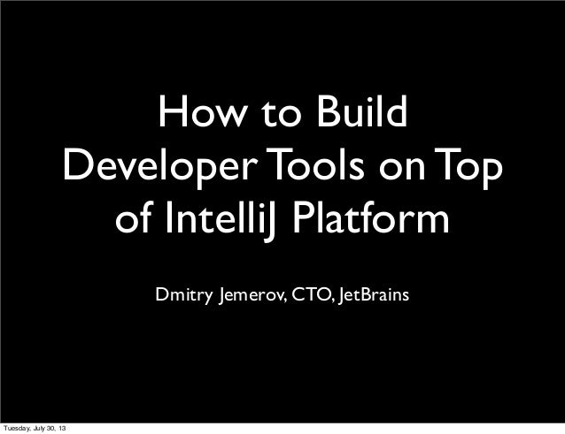 How to Build Developer Tools on Top of IntelliJ Platform