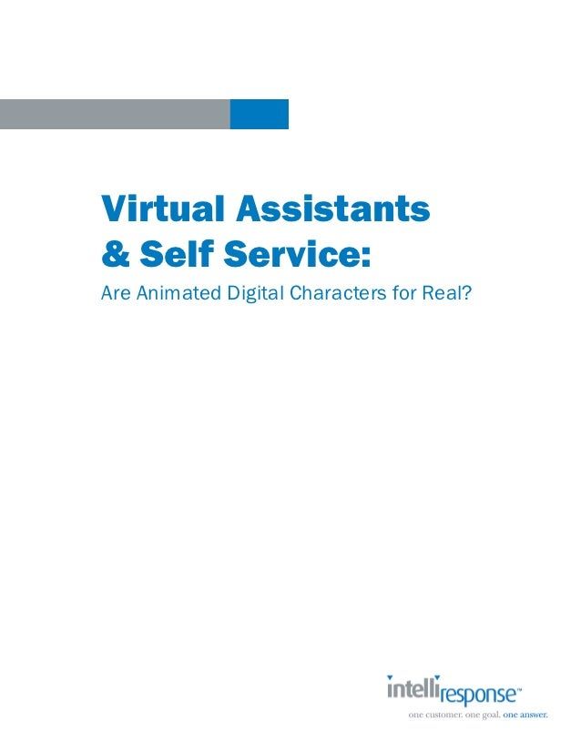 Virtual Assistants& Self Service:Are Animated Digital Characters for Real?