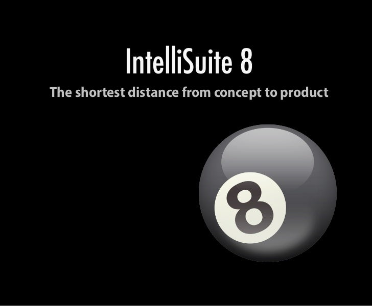 IntelliSuite 8 The shortest distance from concept to product
