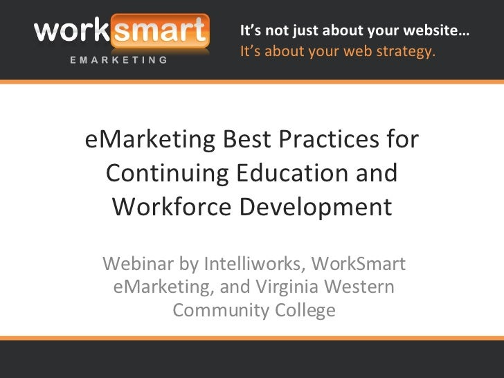 eMarketing Best Practices for Continuing Education and Workforce Development Webinar by Intelliworks, WorkSmart eMarketing...