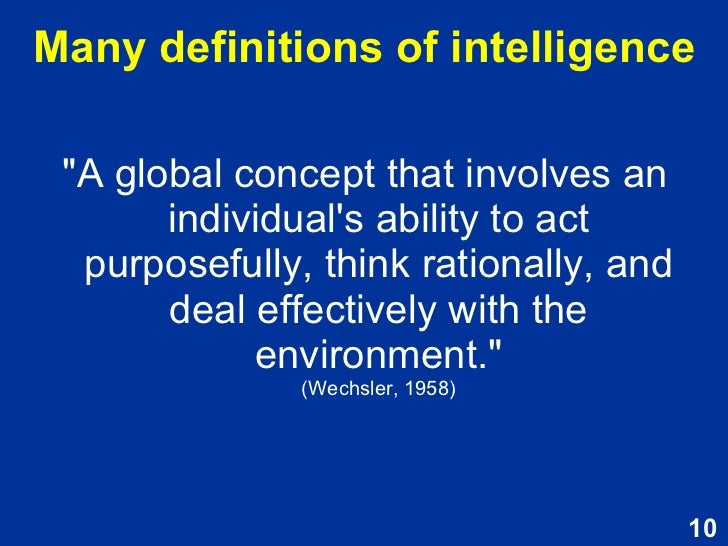 intelligence essay psychology Read intelligence free essay and over 88,000 other research documents intelligence introduction intelligence, term usually referring to a general mental capability.