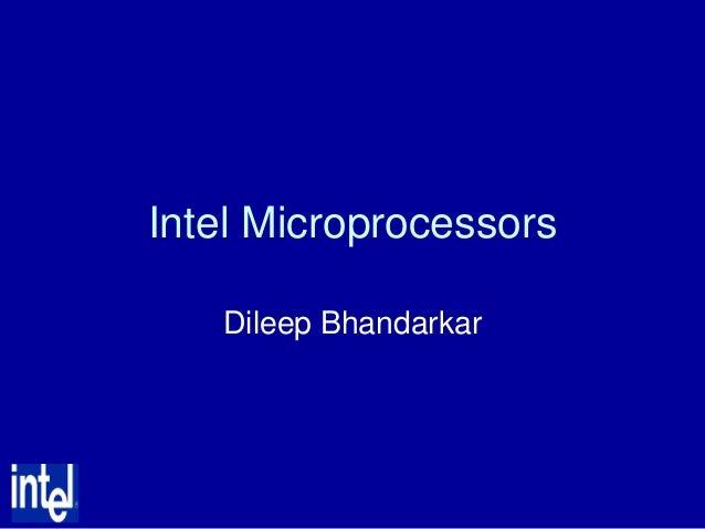 Intel Microprocessors   Dileep Bhandarkar