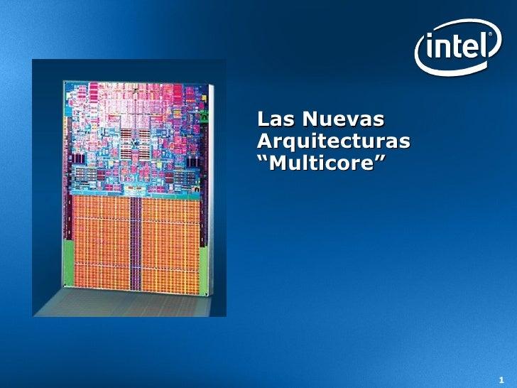 """Las Nuevas  Arquitecturas """"Multicore"""""""
