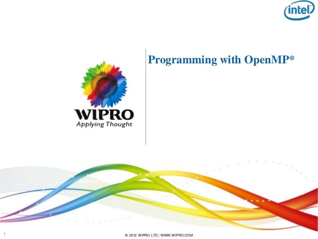 Programming with OpenMP*    Software &1                © 2012 WIPRO LTD | WWW.WIPRO.COM