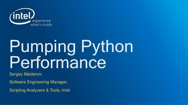 Sergey Maidanov Software Engineering Manager, Scripting Analyzers & Tools, Intel