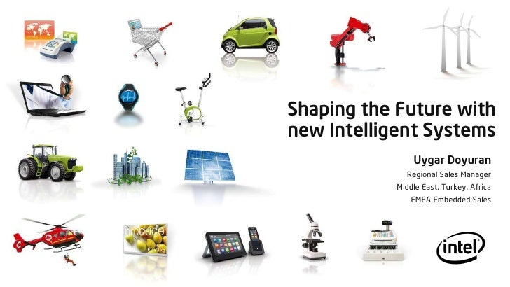 Shaping the Future withnew Intelligent Systems                Uygar Doyuran               Regional Sales Manager          ...