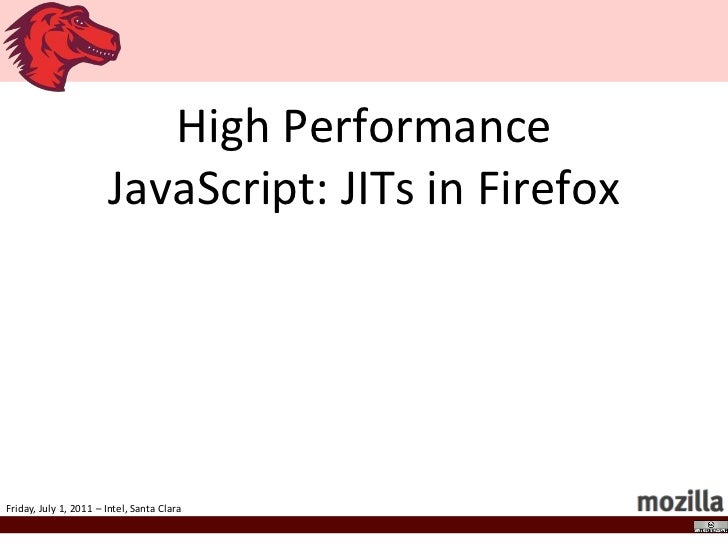 High Performance JavaScript: JITs in Firefox<br />