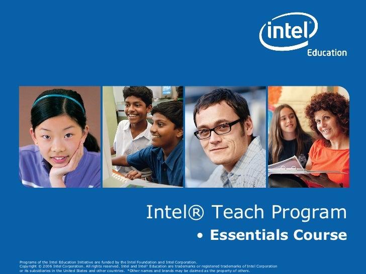 Intel® Teach Program <ul><li>Essentials Course </li></ul>
