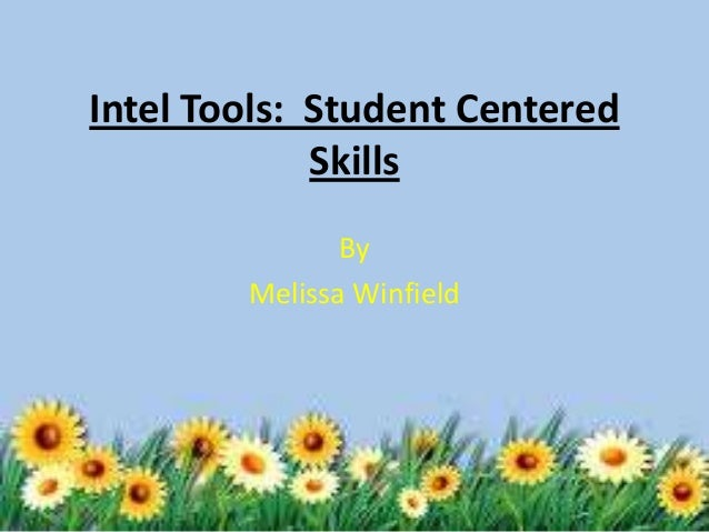 Intel Tools: Student Centered Skills By Melissa Winfield