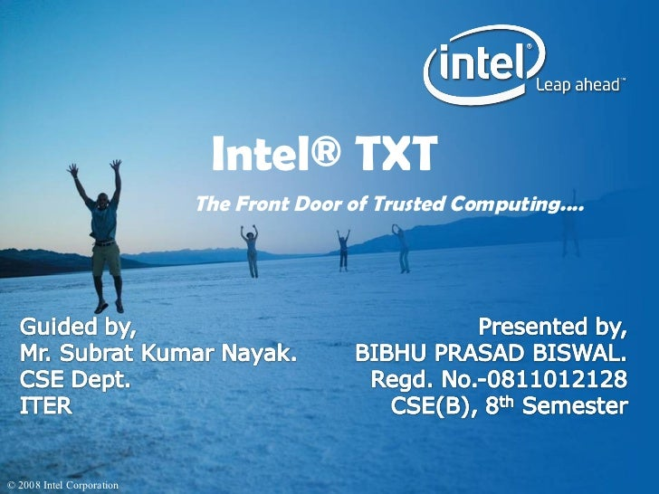Intel® TXT                           The Front Door of Trusted Computing....© 2008 Intel Corporation
