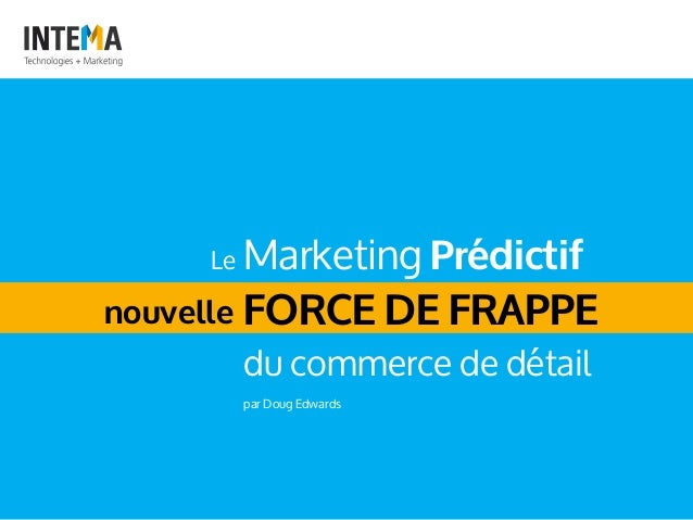 FORCE DE FRAPPE du commerce de détail par Doug Edwards nouvelle Le Marketing Prédictif