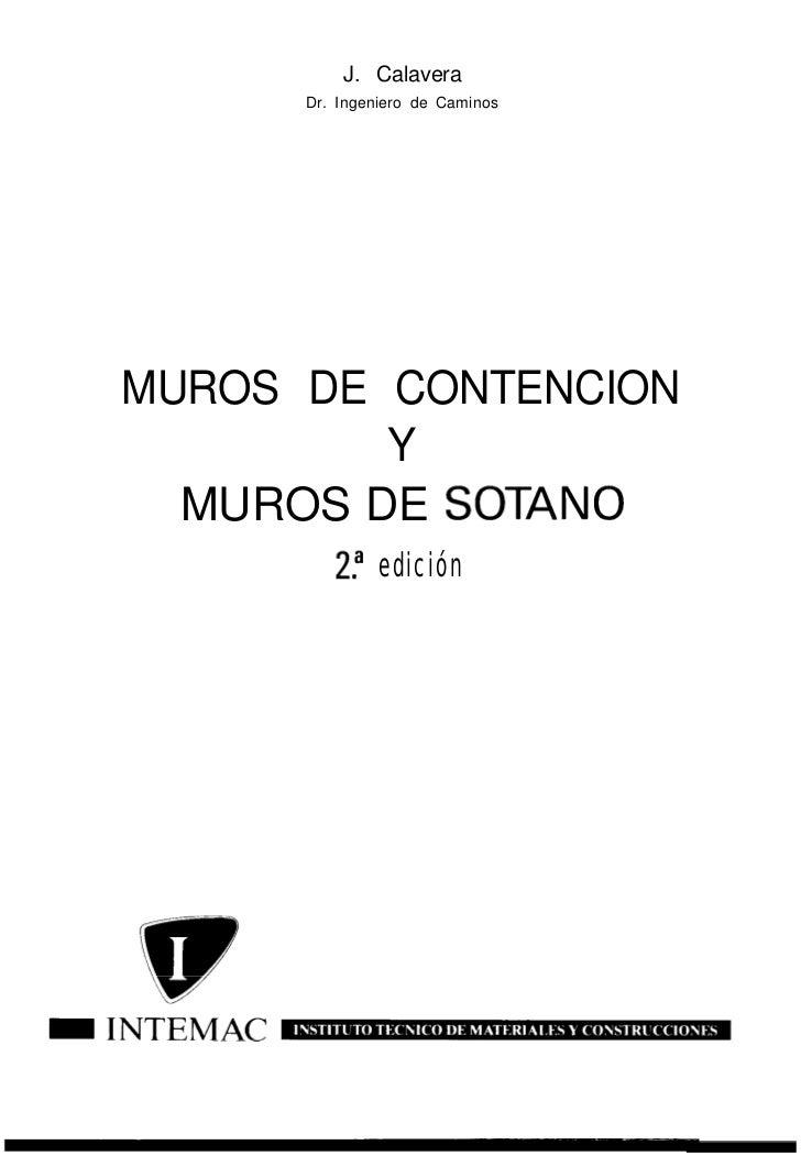 J. Calavera      Dr. Ingeniero de CaminosMUROS DE CONTENCION         Y  MUROS DE SOTANO         2.a edición