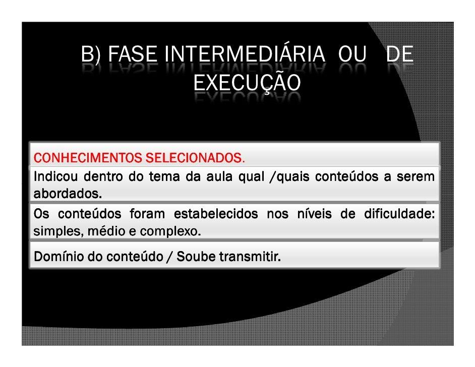 B) FASE INTERMEDIÁRIA OU DE                   EXECUÇÃO                     SELECIONADOS. CONHECIMENTOS SELECIONADOS Indico...