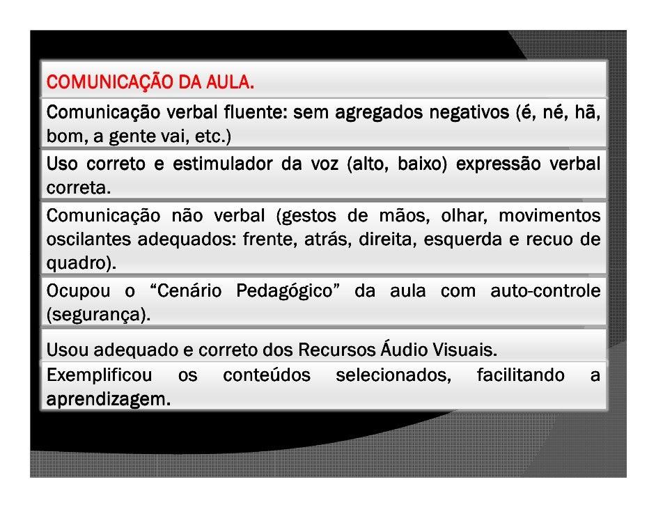 AULA. COMUNICAÇÃO DA AULA.                       fluente:                             né, Comunicação verbal fluente: sem ...