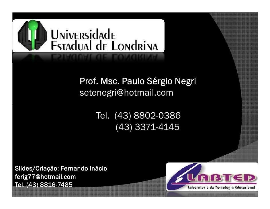 Msc.                      Prof. Msc. Paulo Sérgio Negri                      setenegri@hotmail.com                        ...