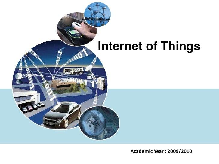 Internet of Things     Academic Year : 2009/2010