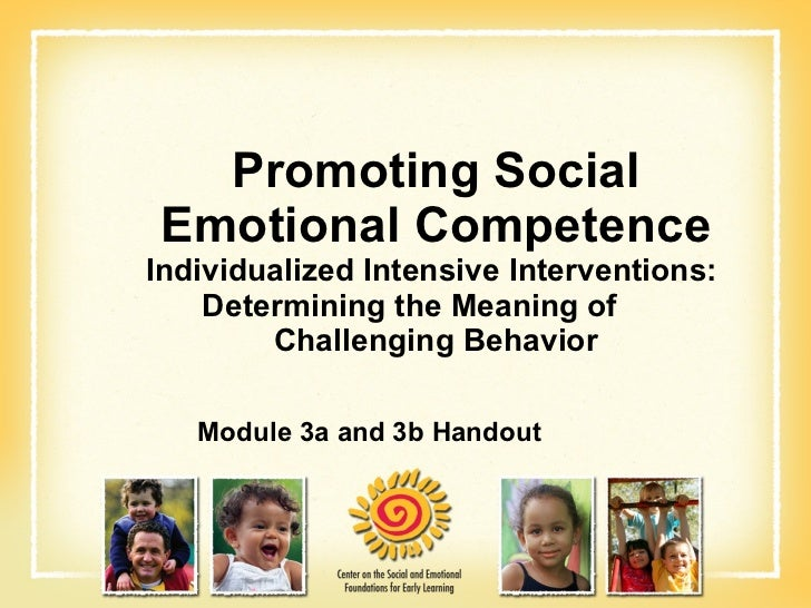 Promoting Social Emotional Competence Individualized Intensive Interventions:  Determining the Meaning of  Challenging Beh...