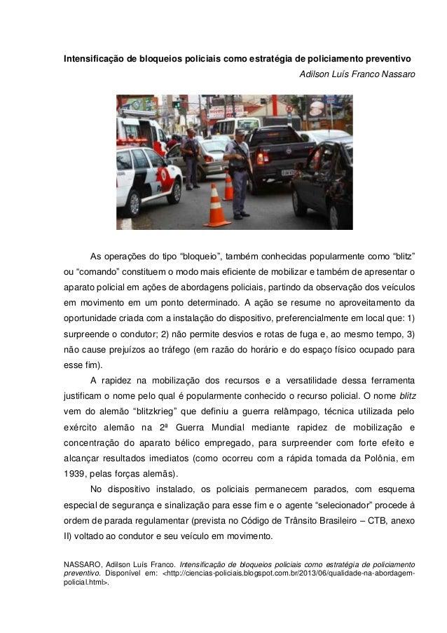 1 NASSARO, Adilson Luís Franco. Intensificação de bloqueios policiais como estratégia de policiamento preventivo. Disponív...