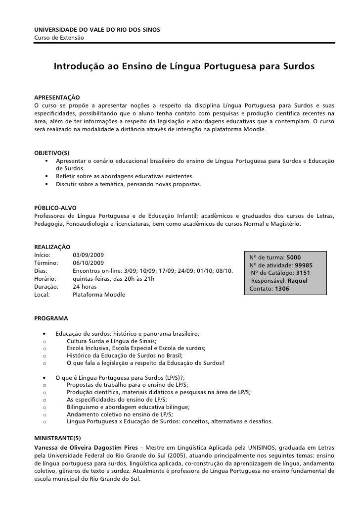 UNIVERSIDADE DO VALE DO RIO DOS SINOS Curso de Extensão           Introdução ao Ensino de Língua Portuguesa para Surdos   ...