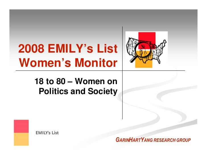 2008 EMILY's List Women's Monitor   18 to 80 – Women on    Politics and Society                           GARINHARTYANG RE...