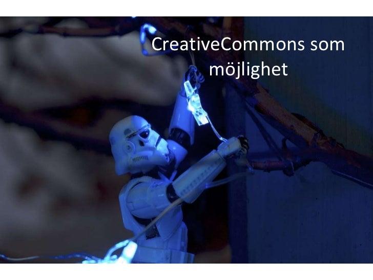 CreativeCommons som       möjlighet